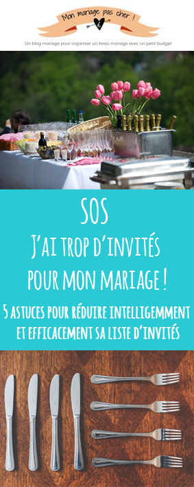 4 astuces pour r duire sa liste d 39 invit s et conomiser sur son budget r ception de mariage. Black Bedroom Furniture Sets. Home Design Ideas