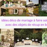 7 idées de recyclage de meubles ou objets en bois pour votre déco de mariage