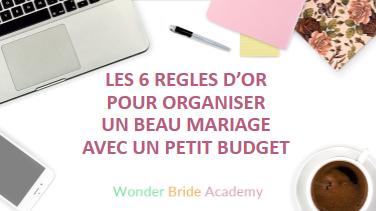 les 6 r gles d 39 or pour organiser un beau mariage avec un petit budget mon mariage pas cher. Black Bedroom Furniture Sets. Home Design Ideas