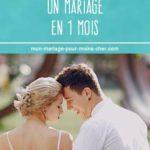 Comment organiser un mariage en 1 mois :